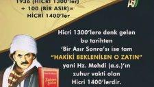 Bediüzzaman Said Nursi Hazretleri'nin Hz. Mehdi (a.s)'ın, hicri 1400'de zuhur edeceğine dair açıklam