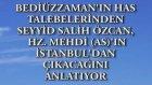 Bediüzzaman Said Nursi'nin has talebelerinden Seyyid Salih Özcan, Hz. Mehdi (as)'ın İstanbul'dan çık