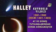 Halley Kuyruklu Yıldızı Peygamberimiz (sav)'in haber verdiği Hz. Mehdi (as)'ın çıkış alametlerindend