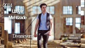 Üzeyir Mehdizade - Divaneyem
