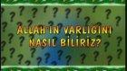 Allah'ın varlığını nasıl biliriz?