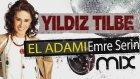 Yıldız Tilbe - El Adamı (Emre Serin Mix)