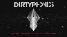 Dirtyphonics - Since You've Been Gone feat. Matt Rose (Infuze Remix) (Audio) I Dim Mak Records