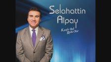 Kınıfır Bed Renk Olur - Selahattin Alpay - Official Audio 2k15