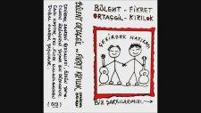 Bülent Ortaçgil & Fikret Kızılok - Çekirdek Hatırası (1985 - 42 dk)