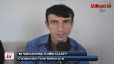 Murat Yalçın - 10 Numaraymış Tümer Ağabey
