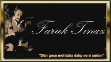 Faruk Tınaz - Dün gece mehtaba dalıp seni andım