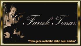 Faruk Tınaz - Dün Gece Mehtaba Dalıp