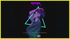 Kiesza ft. Djemba Djemba - Give It To The Moment (Audio)