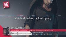 Hasan Gürol - Sen Hayatsın (Official Lyric Video)