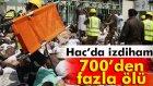 Hac'da izdiham: En az 717 ölü
