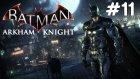 Batman Arkham Knight - Tanklar - Bölüm 11