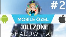 Killzone Shadow Fall - Bölüm 2 - Mobile Özel
