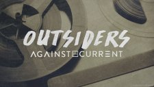 Against The Current - Outsiders
