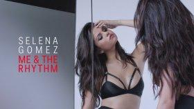 Selena Gomez - Me & The Rhythm (2015 Yepyeni)