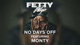 Fetty Wap - No Days Off Feat. Monty [audio Only]