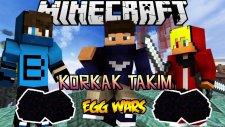KORKAK TAKIM - Egg Wars - Minecraft Yumurta Savaşları w/ Barış Oyunda, Türkçe Takıntılı Oyuncu