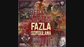 Red - Ft. Kaptan - Fazla Sorgulama