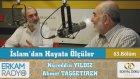 87) İslam'dan Hayata Ölçüler - 63 - (Ticaret ve Kul Hakkı) - Nureddin Yıldız - Ahmet Taşgetiren