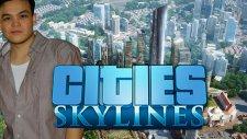 Cities Skylines #TÜRKÇE# Temel Bilgiler ve İlk İzlenim