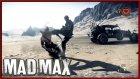 MAD MAX [PC] #8 // Kavgacı Max