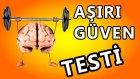 Aşırı Güven Testi ! Kendinize Ne Kadar Güveniyorsunuz ?