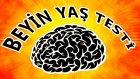 Beyin Yaşı Testi ! Beyniniz Kaç Yaşında