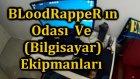 BLoodRappeR'ın Odası Ve Bilgisayar(Ekipmanları) VLOG#1