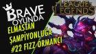 Zıpkın ile Çok Vuran Fizz   Ormancı   Elmastan Şampiyonluğa #22   League of Legends