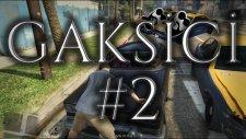 GTA V - GAKSİCİLİK - #2
