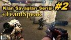 O Karakterle Ölmen Olm / (TeamSpeak) + Klan Savaşları #2