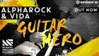 Alpharock & Vida - Guitar Hero (Out Now)