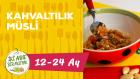 12-24 Aylık Bebekler İçin Kahvaltılık Musli Tarifi