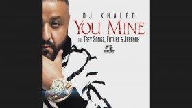 DJ Khaled - You Mine ft. Trey Songz, Jeremih, Future