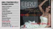 Ebru Cündübeyoğlu - Canımın Ta içisin Sen (2015 Yepyeni)
