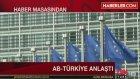 AB ile Türkiye Mülteciler ve Vize Konusunda Prensipte Anlaştı