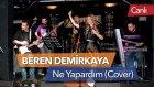Beren Demirkaya - Ne Yapardım (Gökçe Cover - Canlı)