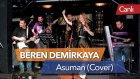 Beren Demirkaya - Asuman (Mirkelam Cover - Canlı)