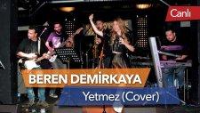 Beren Demirkaya - Yetmez (Atiye Cover - Canlı)
