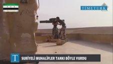 Suriyeli Muhalifler Tankı Böyle Vurdu