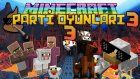 MİNECRAFT PARTİ YAPIYORUZ! - Minecraft PARTİ OYUNLARI 3(Party Games 3) - YENİ MİNİGAMES!