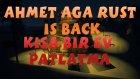 Türkçe Rust - #75 - AHMET AGA RUST İS BACK! KISA BİR EV PATLATMA! w/Legacy
