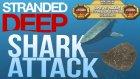 Türkçe Stranded Deep: Bölüm #5 - Gelişmeler ve Köpek Balığı!