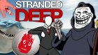 Türkçe Stranded Deep: Bölüm #6 - TROLL FİNAL!