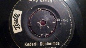Genç Osman - KEDERLİ GÜNLERİMDE