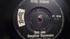 Genç Osman - SUS SUS SEVGİLİM DUYMASIN