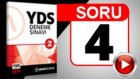 SORU 04 YDS DENEME SINAVI 02 - 2014 MART