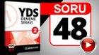 SORU 48 YDS PARAGRAF SORUSU DENEME 2014