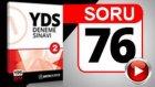 SORU 76 YDS Anlatımı Bozan Cümleyi Bulmak Sorusu ve Çözümü