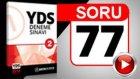 SORU 77 YDS Anlatımı Bozan Cümleyi Bulmak Sorusu ve Çözümü